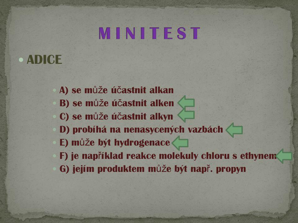 M I N I T E S T ADICE A) se může účastnit alkan