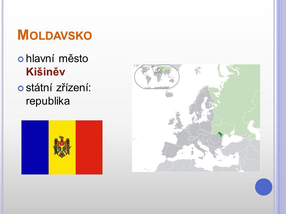 Moldavsko hlavní město Kišiněv státní zřízení: republika