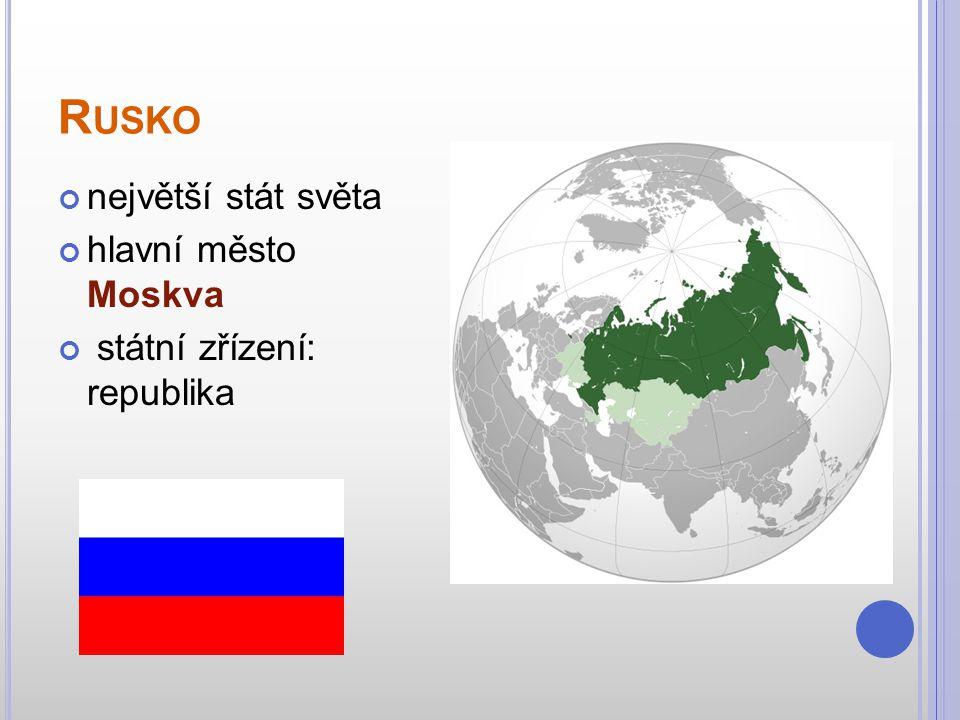 Rusko největší stát světa hlavní město Moskva