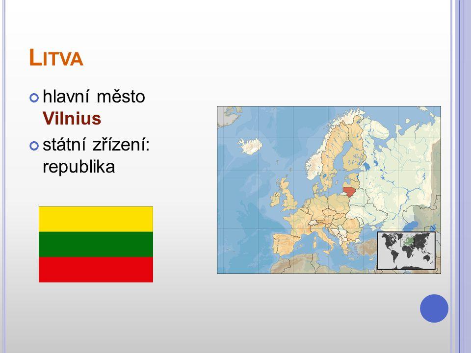 Litva hlavní město Vilnius státní zřízení: republika