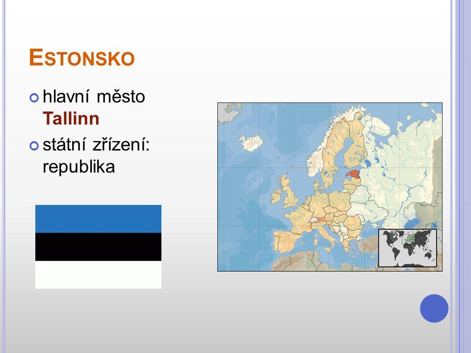 Estonsko hlavní město Tallinn státní zřízení: republika