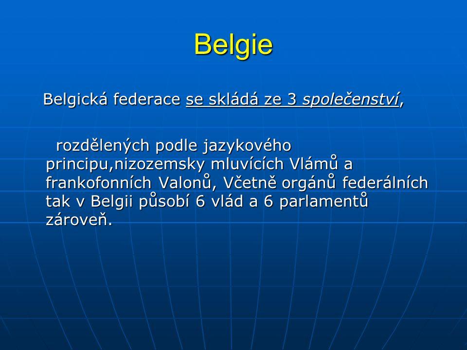 Belgie Belgická federace se skládá ze 3 společenství,