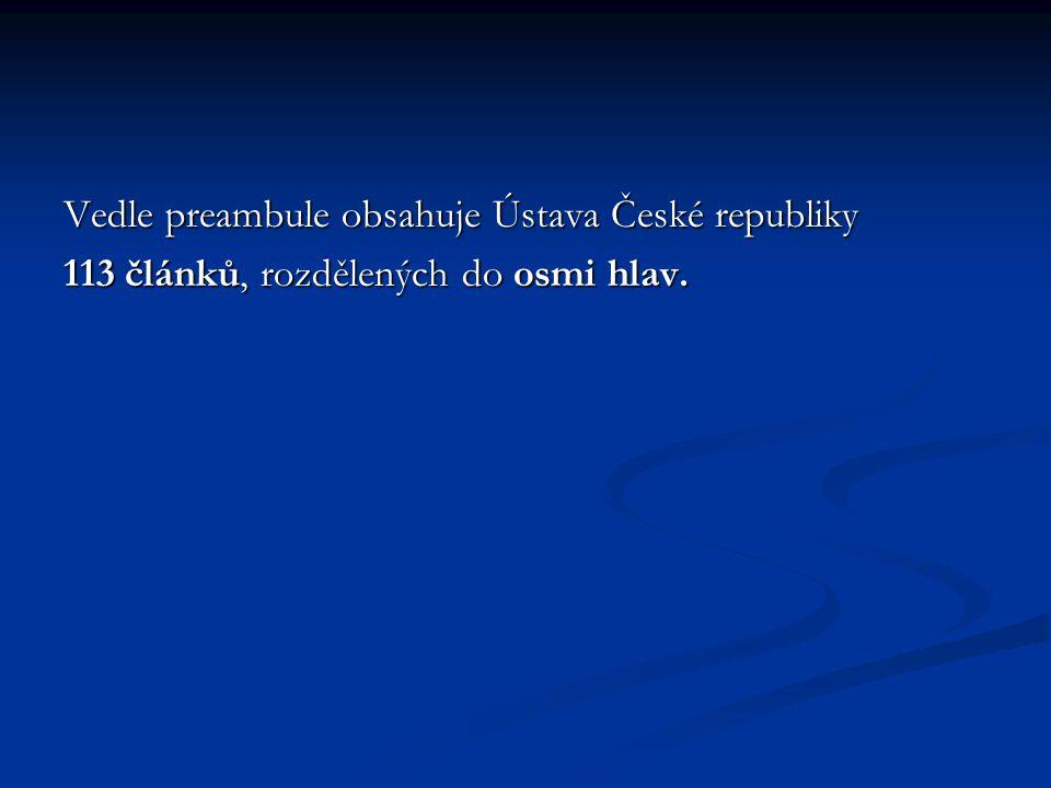 Vedle preambule obsahuje Ústava České republiky