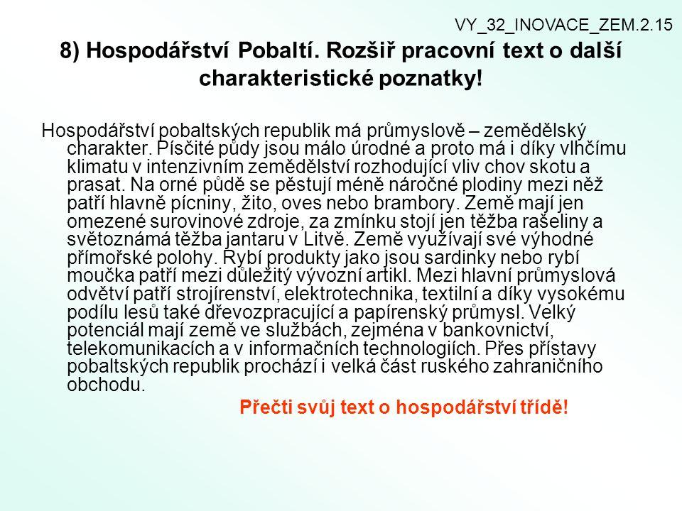 VY_32_INOVACE_ZEM.2.15 8) Hospodářství Pobaltí. Rozšiř pracovní text o další charakteristické poznatky!