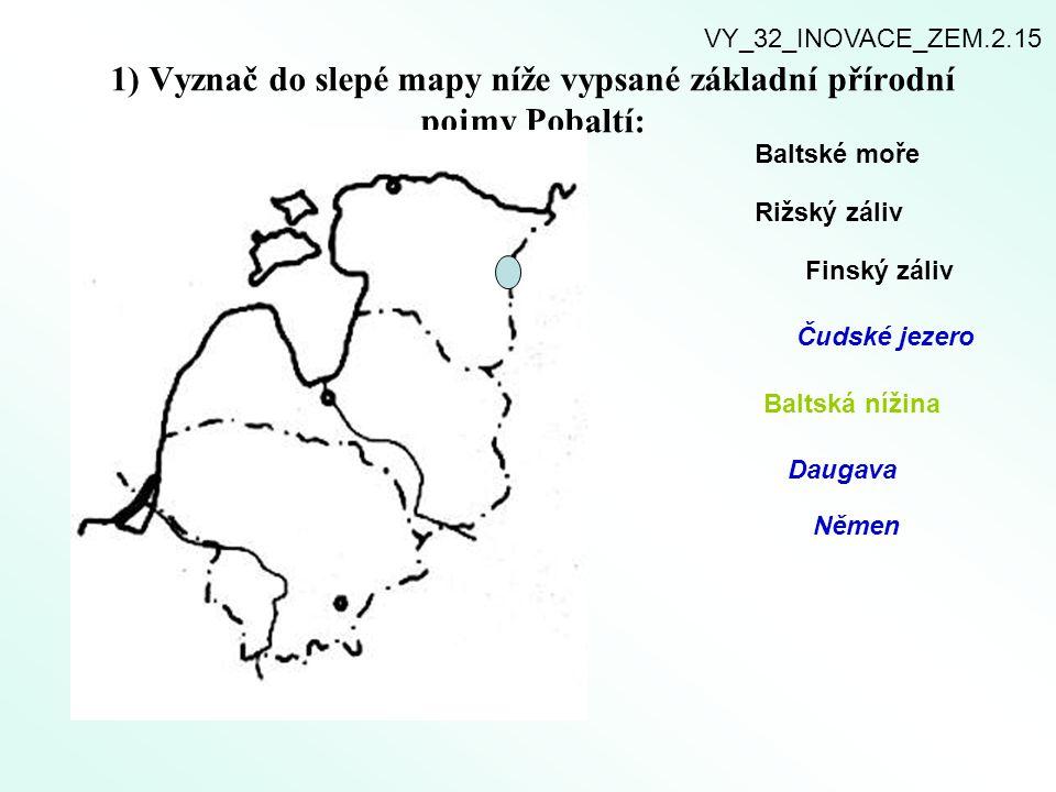 1) Vyznač do slepé mapy níže vypsané základní přírodní pojmy Pobaltí: