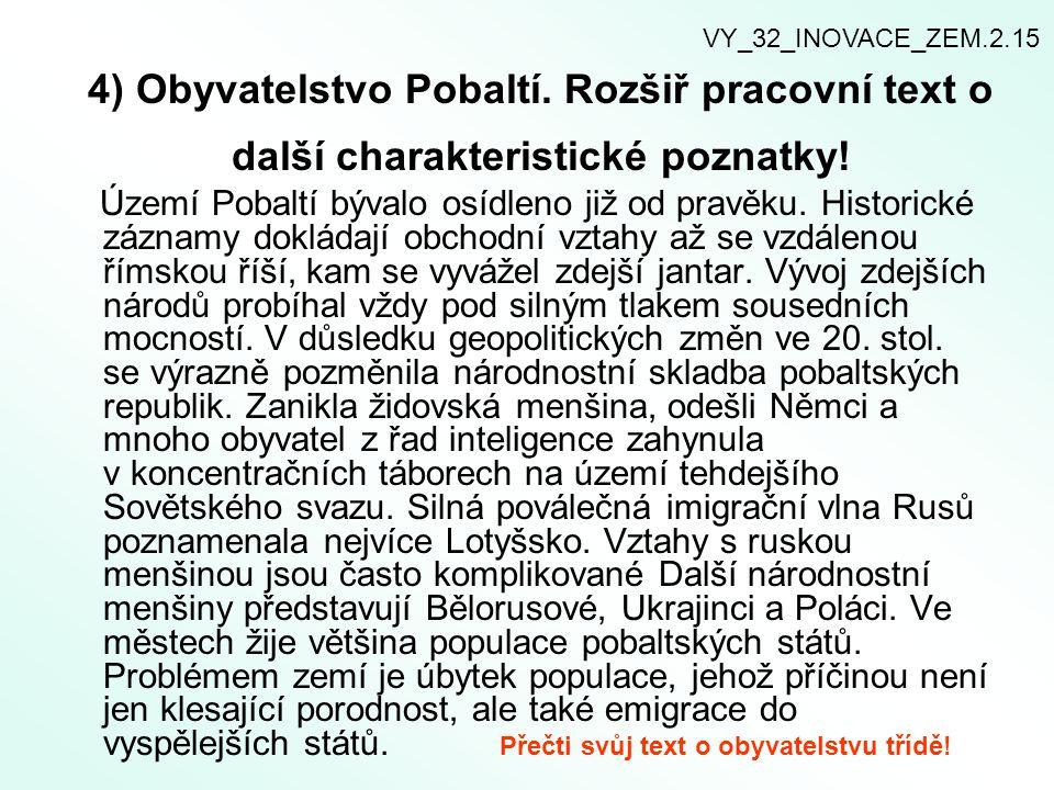 VY_32_INOVACE_ZEM.2.15 4) Obyvatelstvo Pobaltí. Rozšiř pracovní text o další charakteristické poznatky!