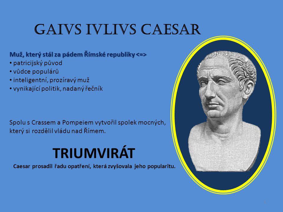 Caesar prosadil řadu opatření, která zvyšovala jeho popularitu.