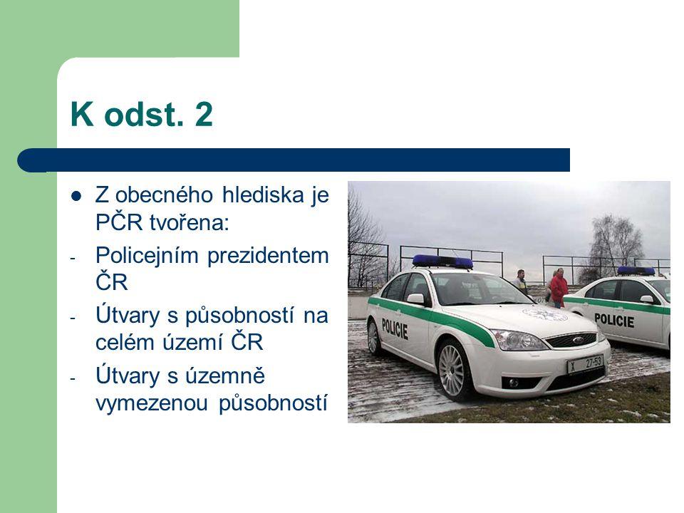 K odst. 2 Z obecného hlediska je PČR tvořena: