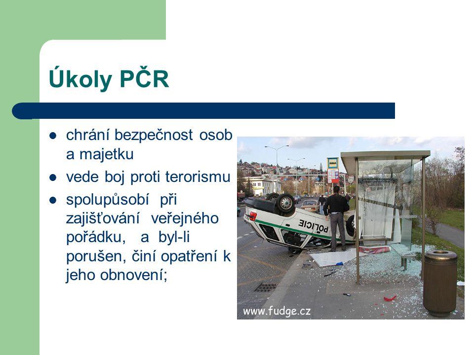 Úkoly PČR chrání bezpečnost osob a majetku vede boj proti terorismu