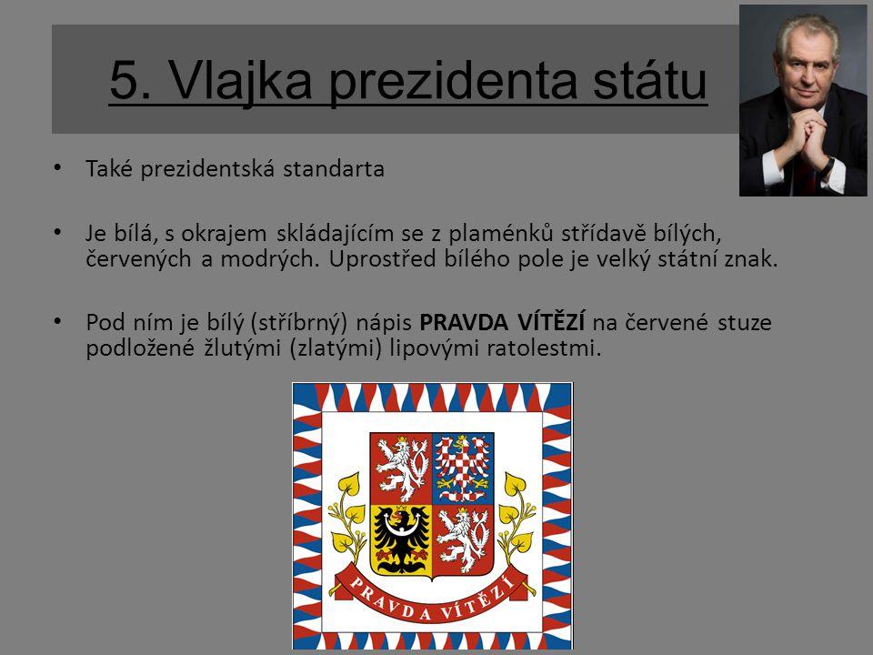 5. Vlajka prezidenta státu