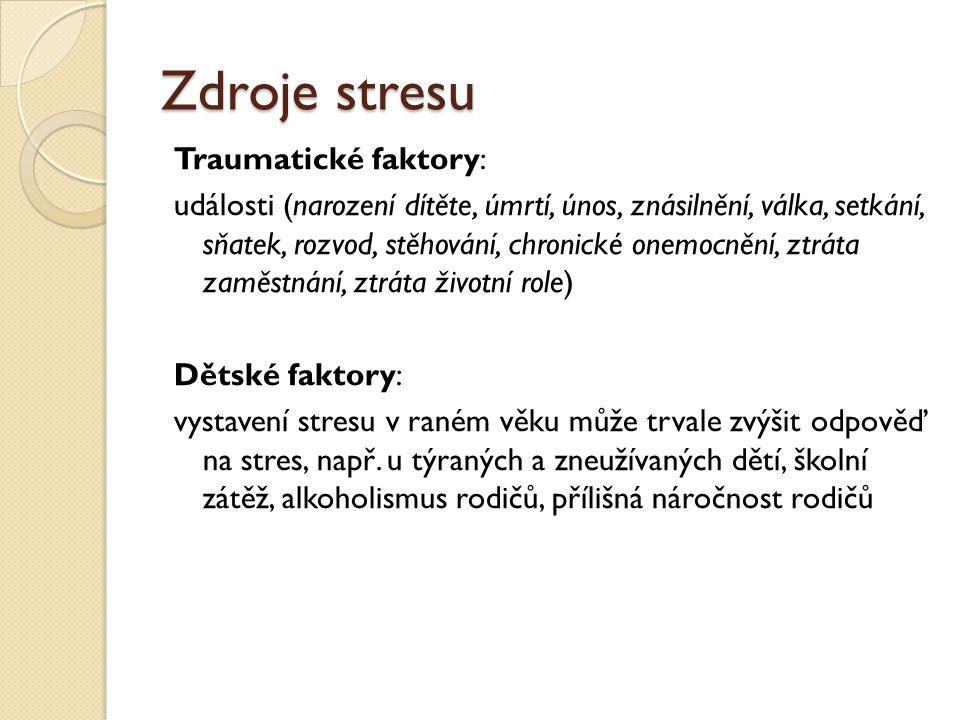 Zdroje stresu Traumatické faktory:
