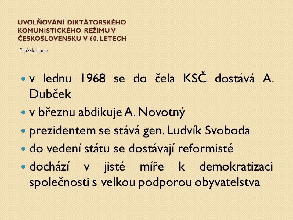 v lednu 1968 se do čela KSČ dostává A. Dubček