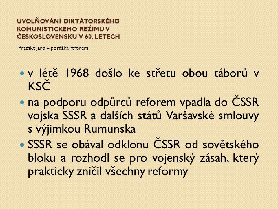 v létě 1968 došlo ke střetu obou táborů v KSČ