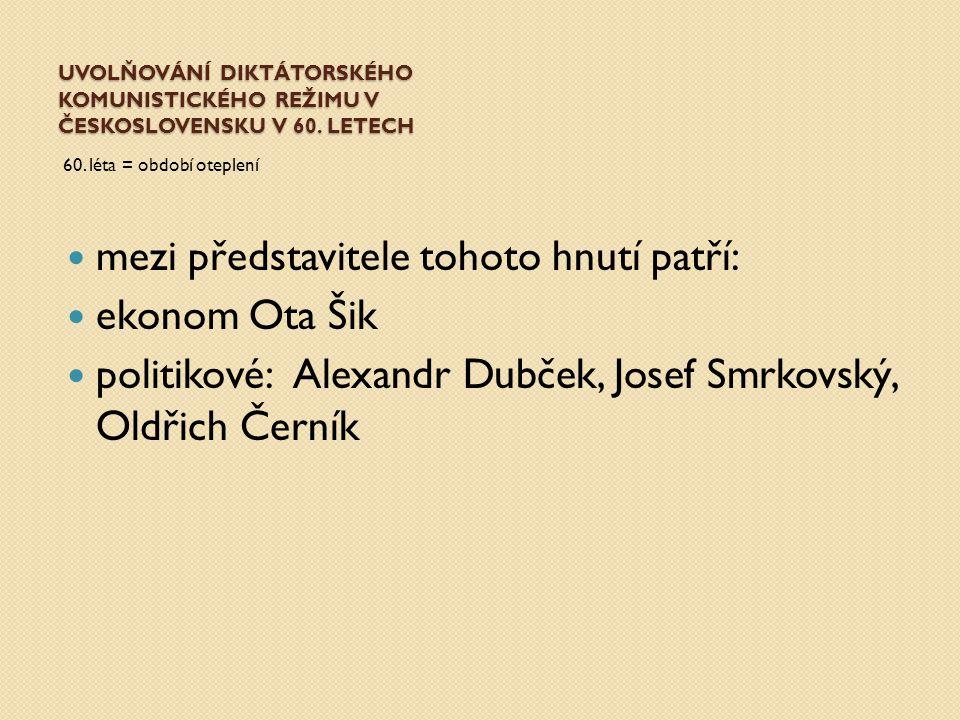 mezi představitele tohoto hnutí patří: ekonom Ota Šik