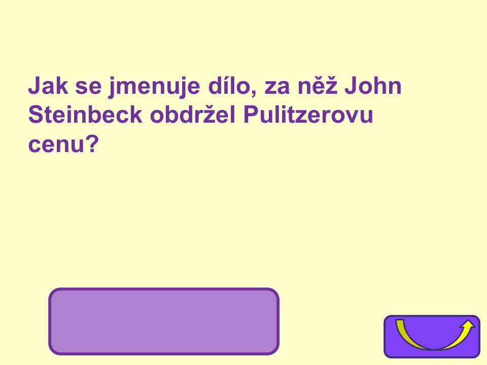 Jak se jmenuje dílo, za něž John Steinbeck obdržel Pulitzerovu cenu