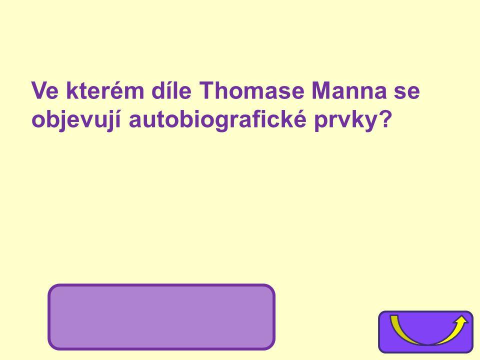 Ve kterém díle Thomase Manna se objevují autobiografické prvky