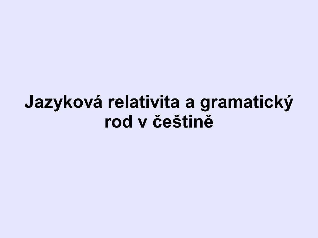 Jazyková relativita a gramatický rod v češtině