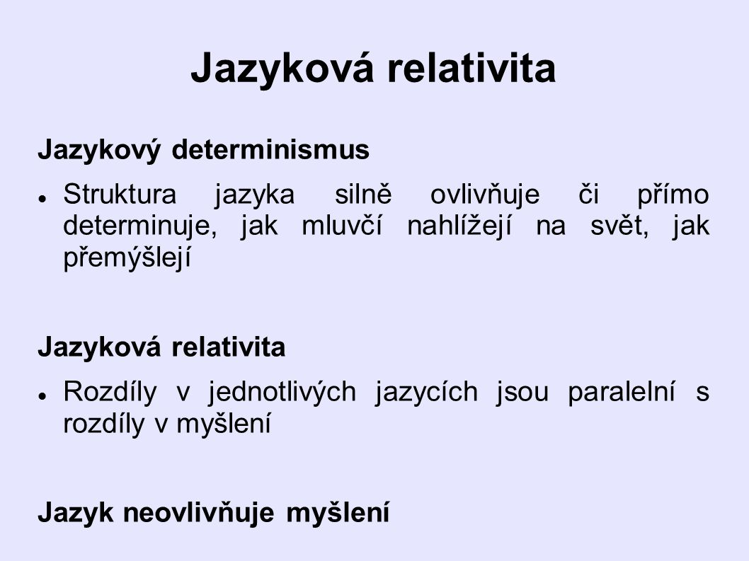 Jazyková relativita Jazykový determinismus