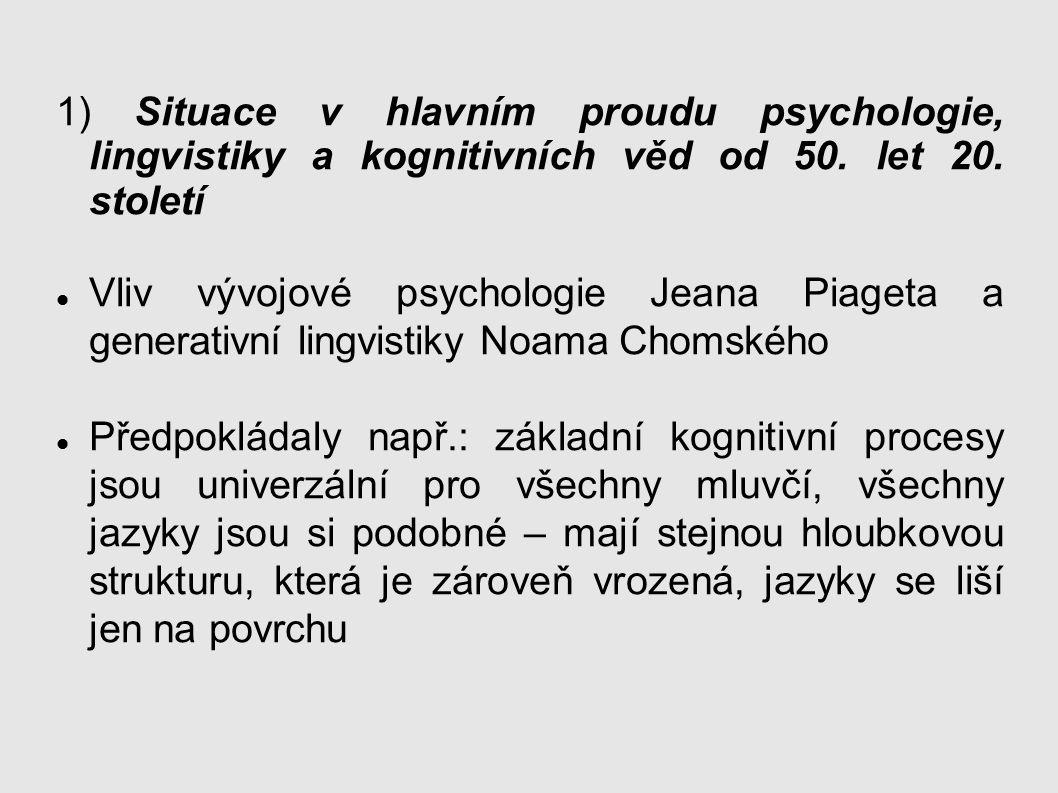 1) Situace v hlavním proudu psychologie, lingvistiky a kognitivních věd od 50. let 20. století