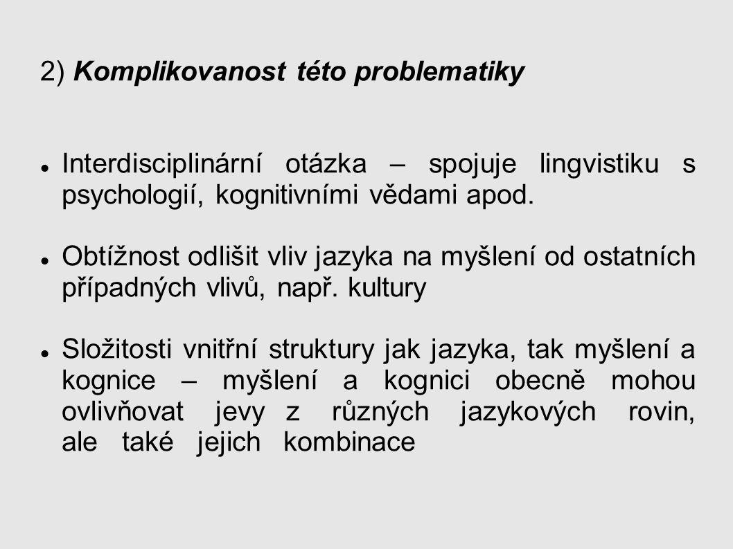 2) Komplikovanost této problematiky