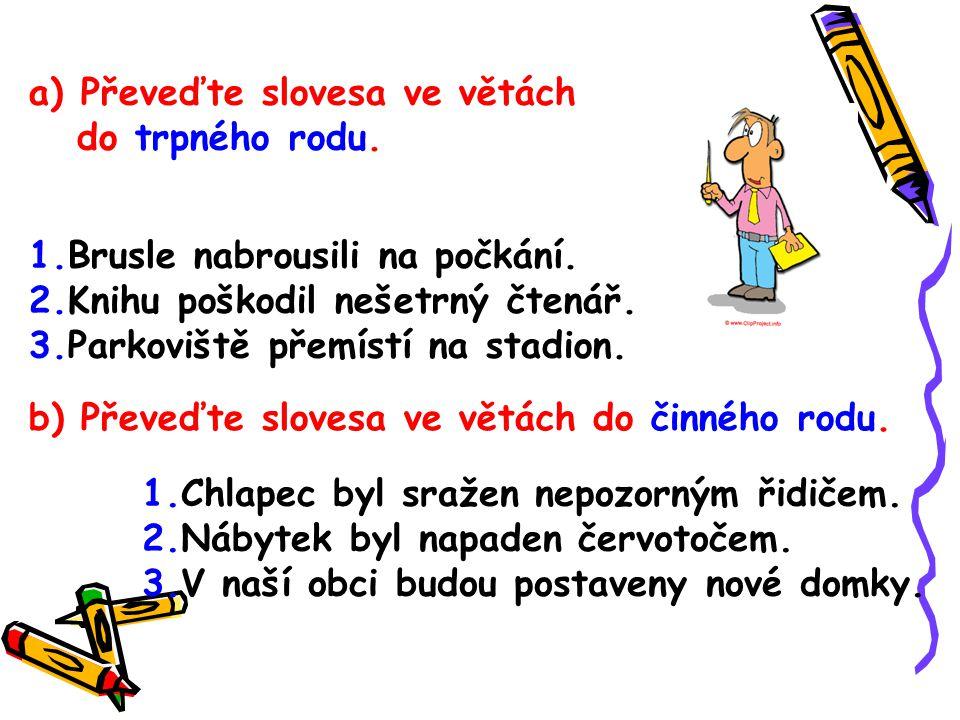 Převeďte slovesa ve větách