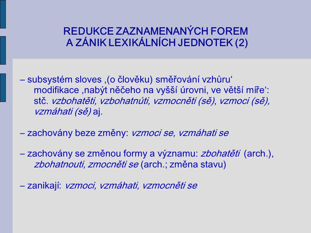 REDUKCE ZAZNAMENANÝCH FOREM A ZÁNIK LEXIKÁLNÍCH JEDNOTEK (2)