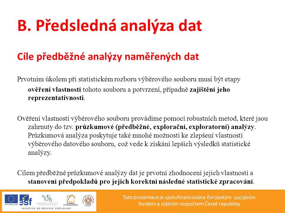 B. Předsledná analýza dat