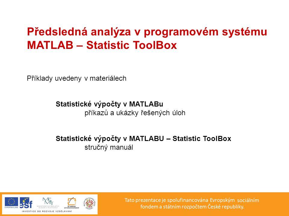Předsledná analýza v programovém systému MATLAB – Statistic ToolBox