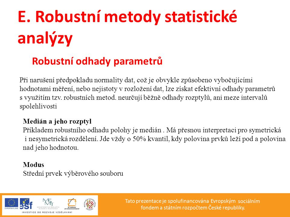 E. Robustní metody statistické analýzy