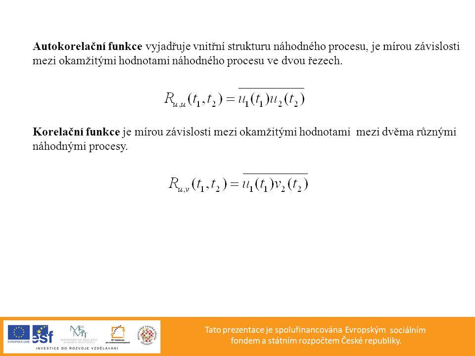 Autokorelační funkce vyjadřuje vnitřní strukturu náhodného procesu, je mírou závislosti