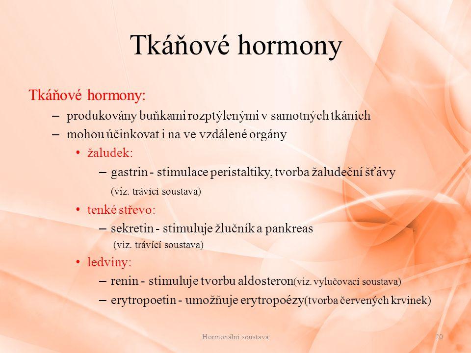 Tkáňové hormony Tkáňové hormony: