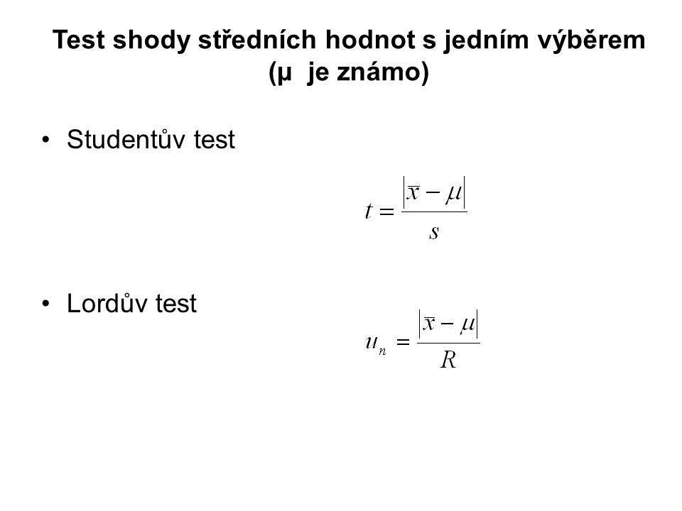 Test shody středních hodnot s jedním výběrem (μ je známo)