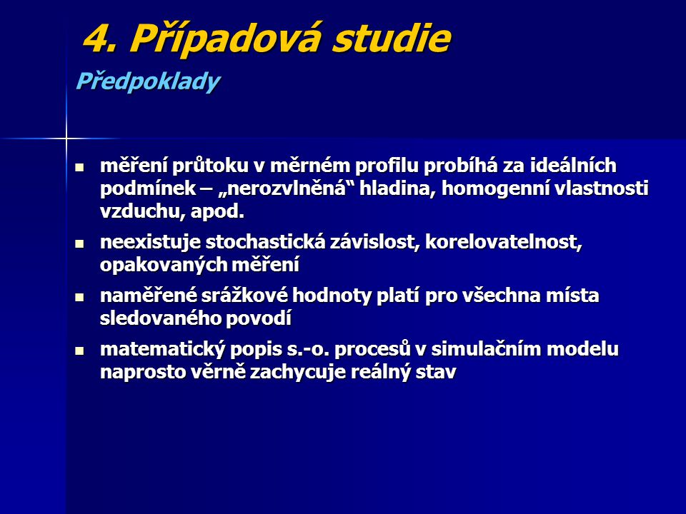 4. Případová studie Předpoklady