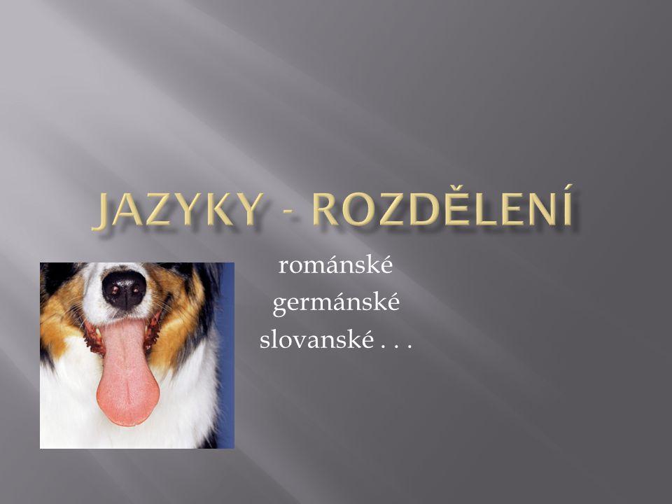 románské germánské slovanské . . .