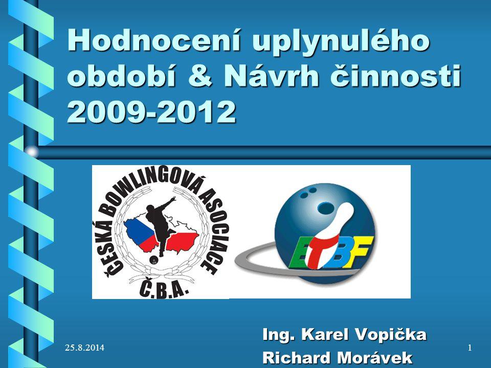 Hodnocení uplynulého období & Návrh činnosti 2009-2012