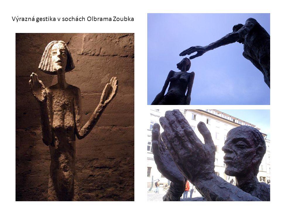 Výrazná gestika v sochách Olbrama Zoubka