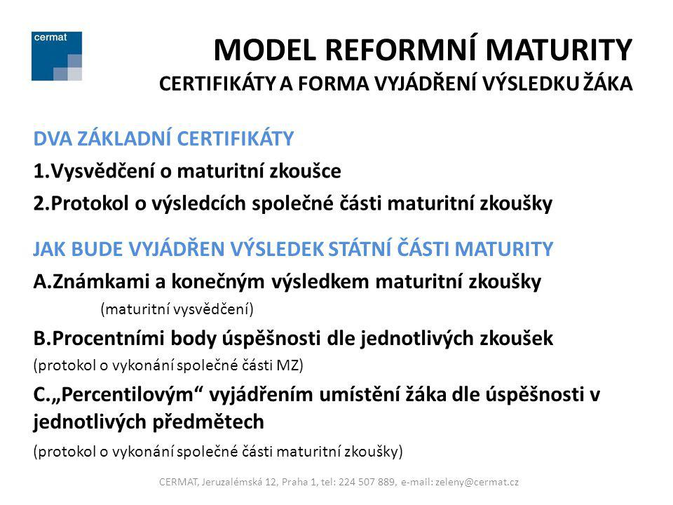 MODEL REFORMNÍ MATURITY CERTIFIKÁTY A FORMA VYJÁDŘENÍ VÝSLEDKU ŽÁKA