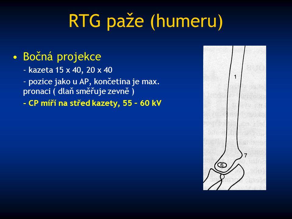 RTG paže (humeru) Bočná projekce - kazeta 15 x 40, 20 x 40