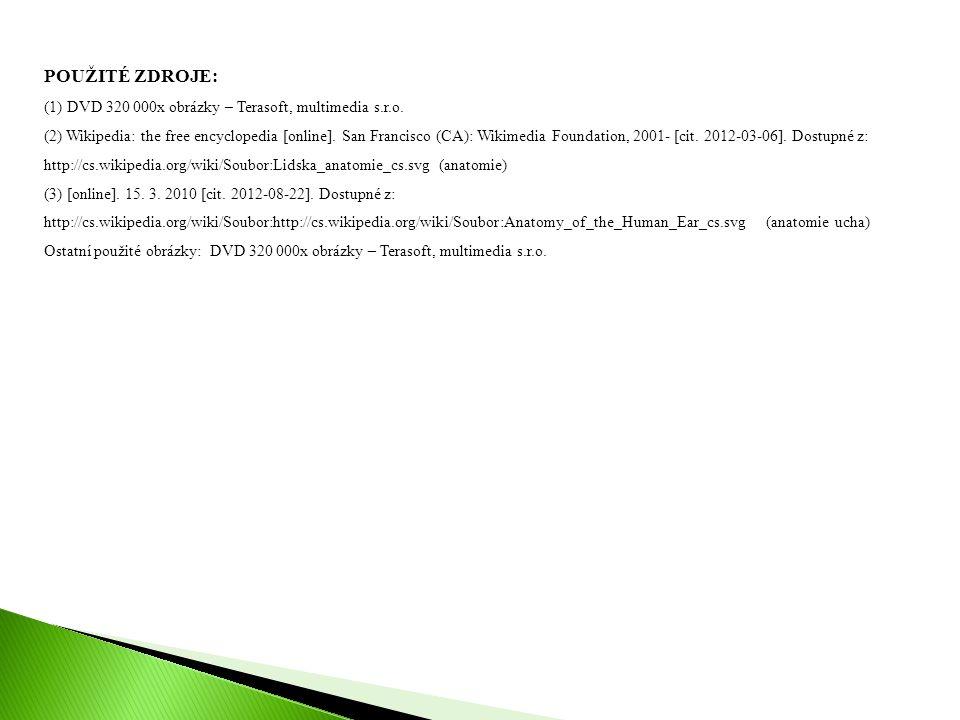 POUŽITÉ ZDROJE: (1) DVD 320 000x obrázky – Terasoft, multimedia s.r.o.