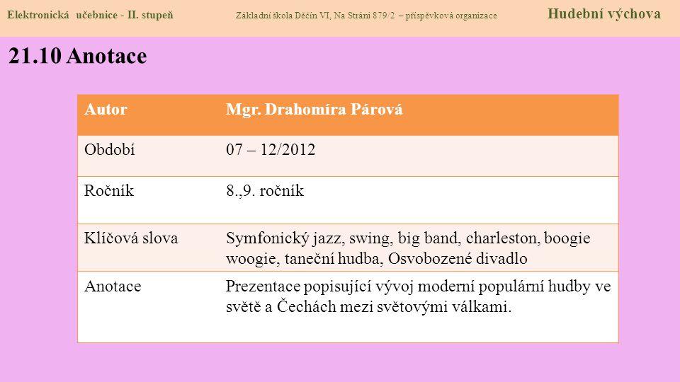 21.10 Anotace Autor Mgr. Drahomíra Párová Období 07 – 12/2012 Ročník