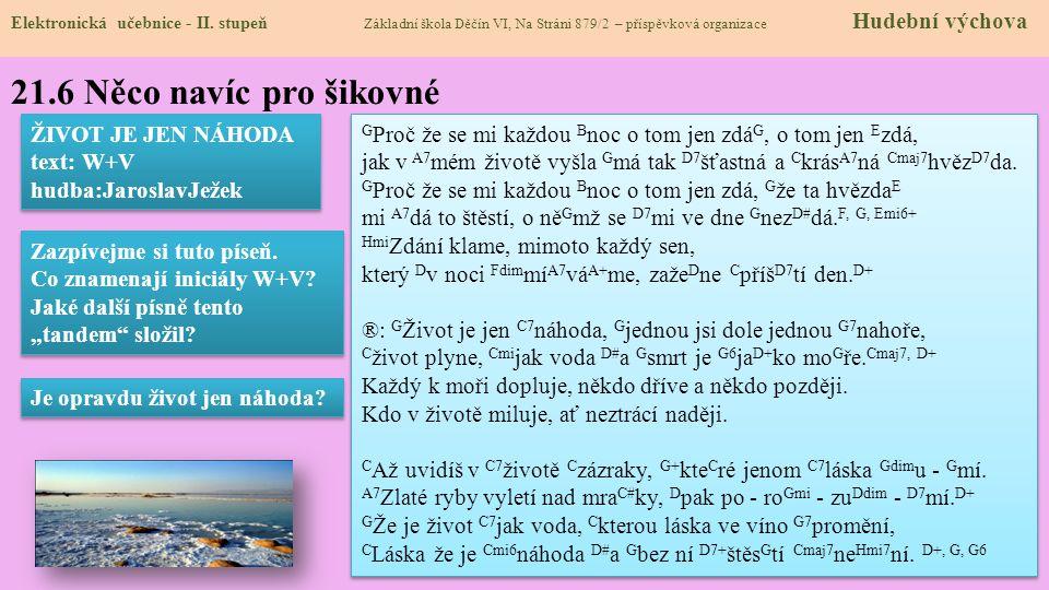 21.6 Něco navíc pro šikovné ŽIVOT JE JEN NÁHODA text: W+V