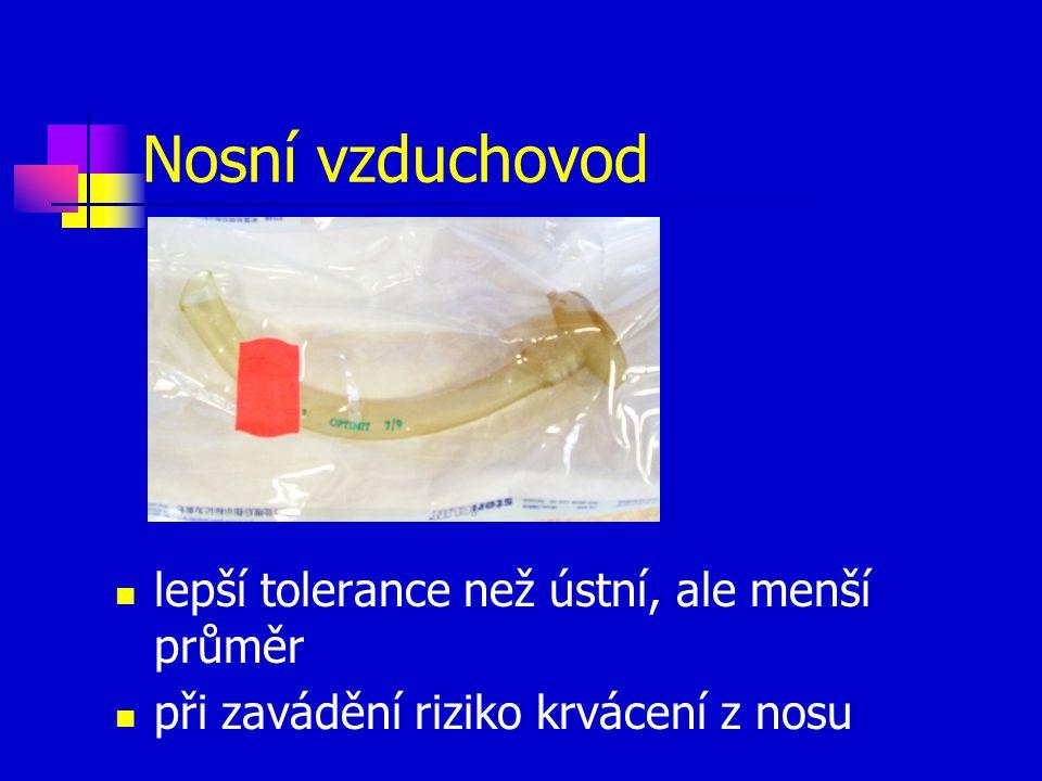 Nosní vzduchovod lepší tolerance než ústní, ale menší průměr