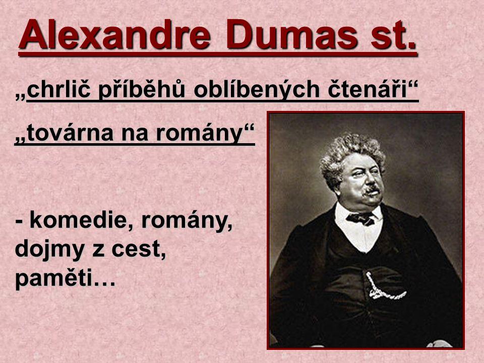 """Alexandre Dumas st. """"chrlič příběhů oblíbených čtenáři"""