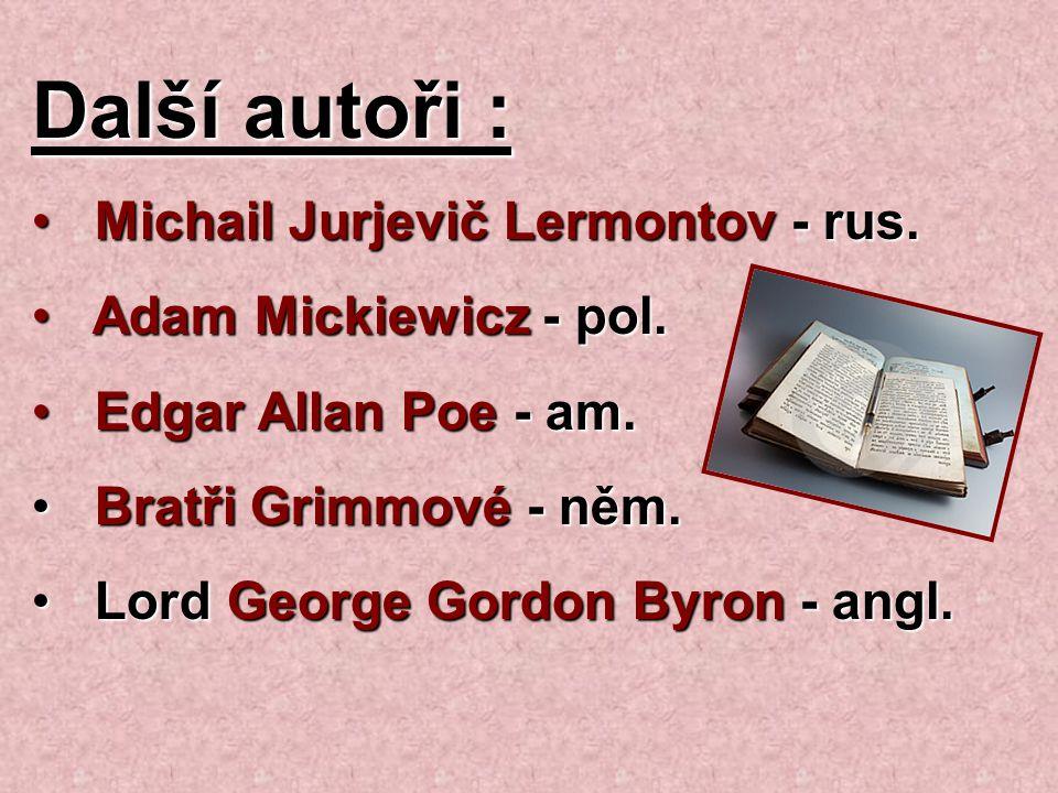 Další autoři : Michail Jurjevič Lermontov - rus.