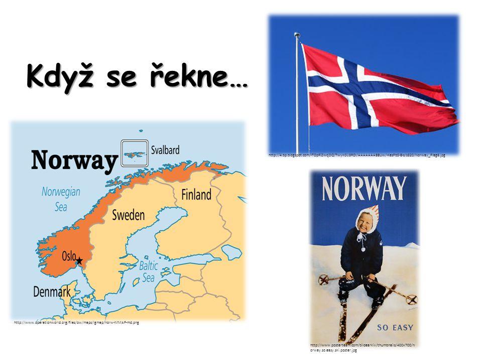 Když se řekne… http://4.bp.blogspot.com/-TOpRiZwcjDQ/Twyk0iJ3ROI/AAAAAAABBUw/-KesFbS-B-s/s320/Norway_Flag6.jpg.