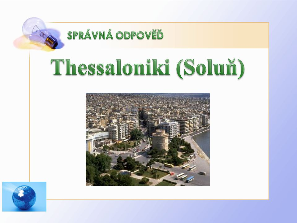 SPRÁVNÁ ODPOVĚĎ Thessaloniki (Soluň)