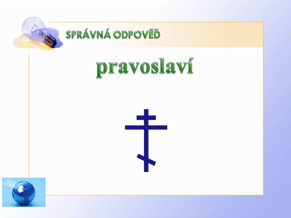 SPRÁVNÁ ODPOVĚĎ pravoslaví