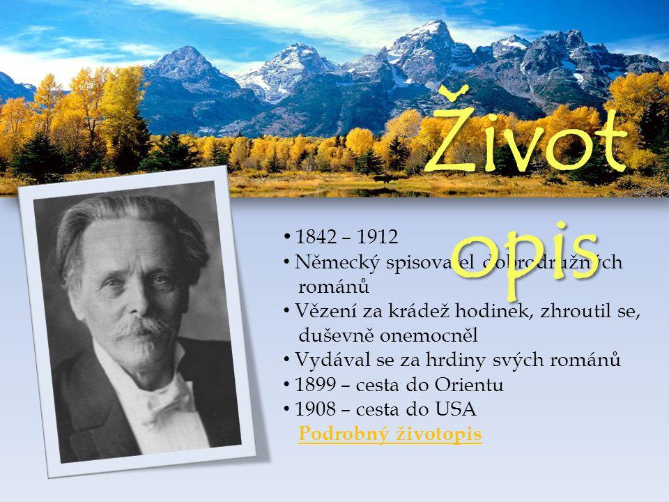 Životopis 1842 – 1912 Německý spisovatel dobrodružných románů