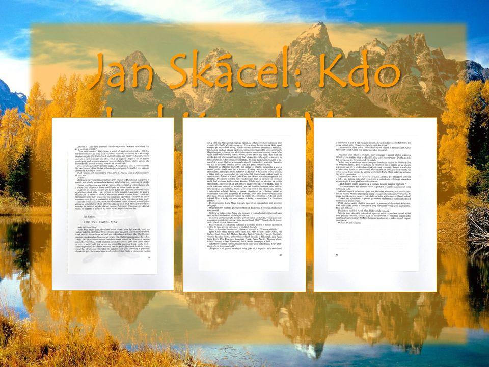 Jan Skácel: Kdo byl Karel May