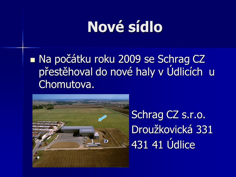 Nové sídlo Na počátku roku 2009 se Schrag CZ přestěhoval do nové haly v Údlicích u Chomutova. Schrag CZ s.r.o.